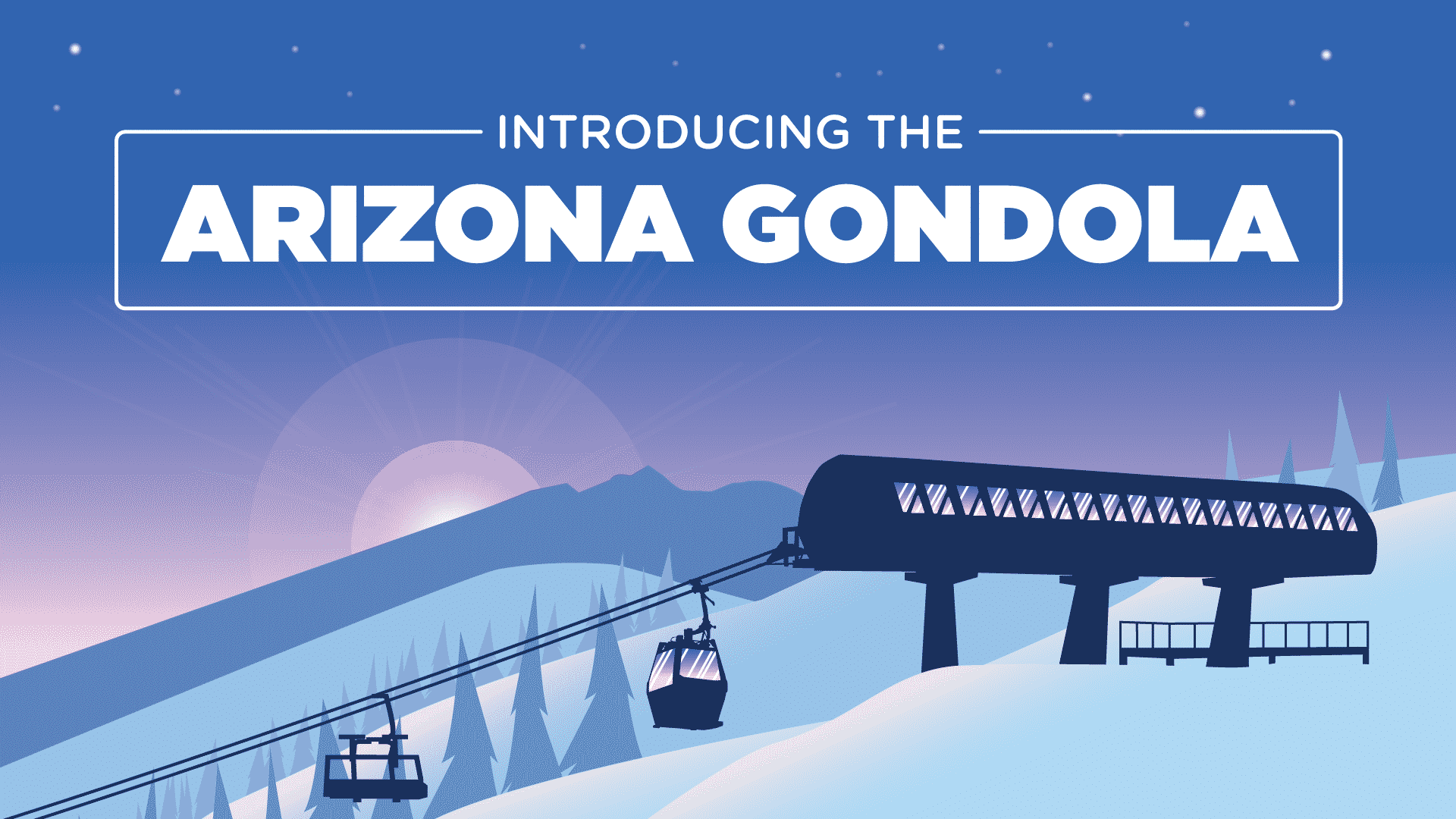 Introducing the Arizona Gondola
